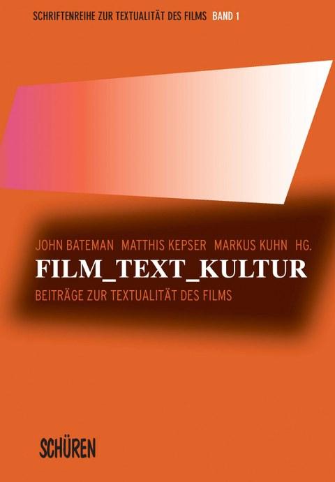 Film_Text_Kultur (Sammelband, Schüren 2013)